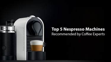 Top 5 Nespresso Machines Recommended by Coffee Experts