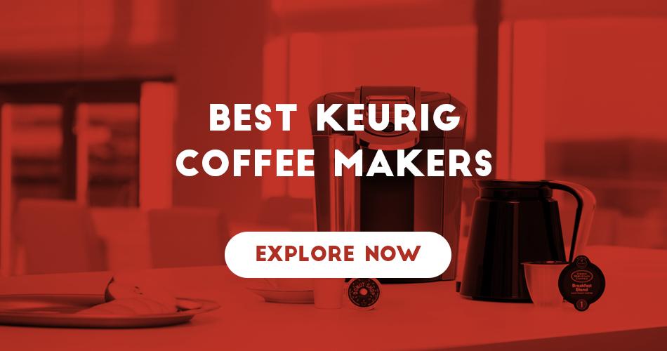 best-keurig-coffee-maker-reviews