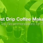 best-drip-coffee-makers-2017