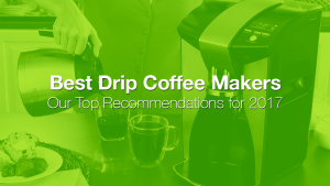 Top 5 Best Drip Coffee Makers for Coffee Enthusiasts