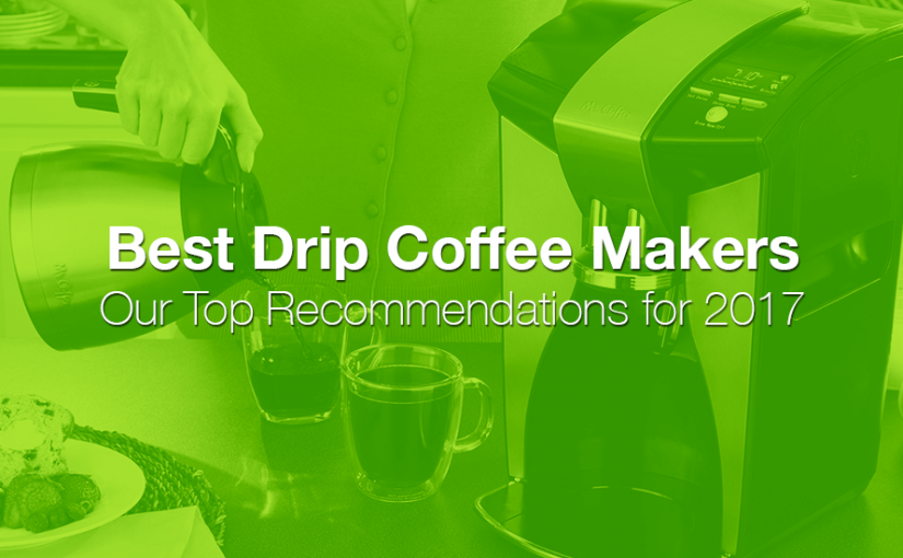 best-drip-coffee-makers-2017