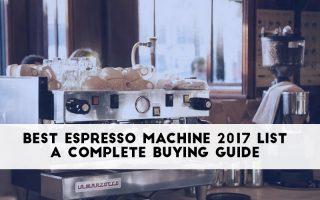 Best Espresso Machines 2018 – For Home and Commercial Use