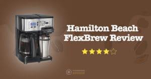 Hamilton Beach Flexbrew Review 2019 – Do NOT buy before reading this!